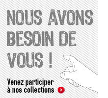Participez à nos collections !