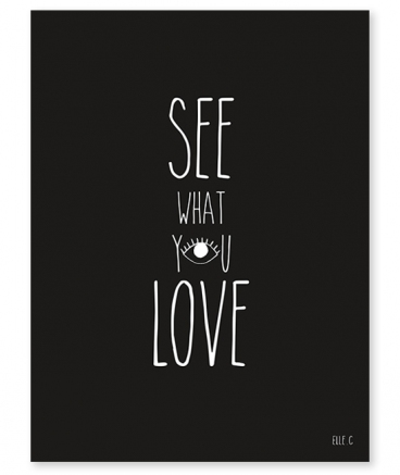 AFFICHE ( 30x40cm) - LOVE WHAT YOU SEE