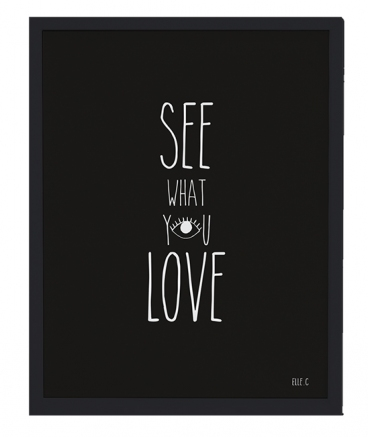 AFFICHE + CADRE (30x40cm) - LOVE WHAT YOU SEE