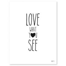AFFICHE ( 30x40cm) - SEE WHAT YOU LOVE
